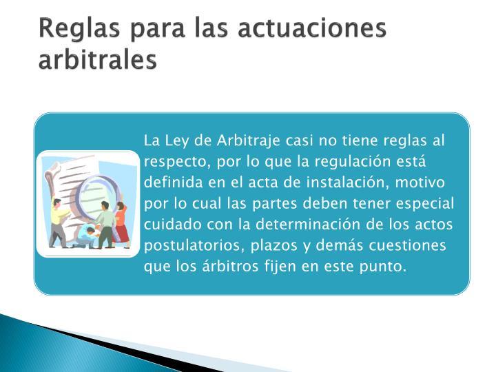 Reglas para las actuaciones arbitrales