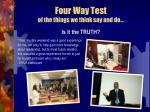 four way test of the things we think say and do