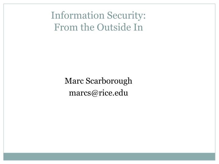 information security f rom the outside in