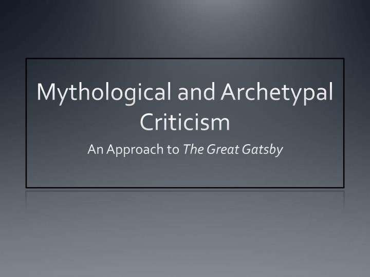 Mythological and archetypal criticism