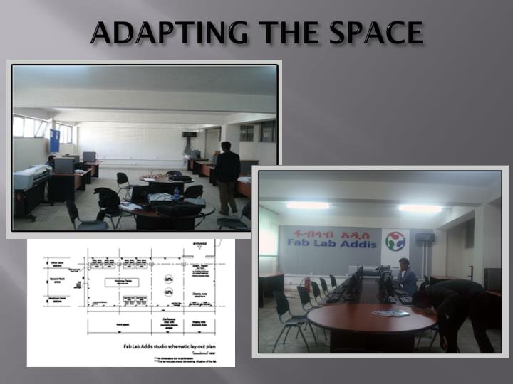 ADAPTING THE SPACE