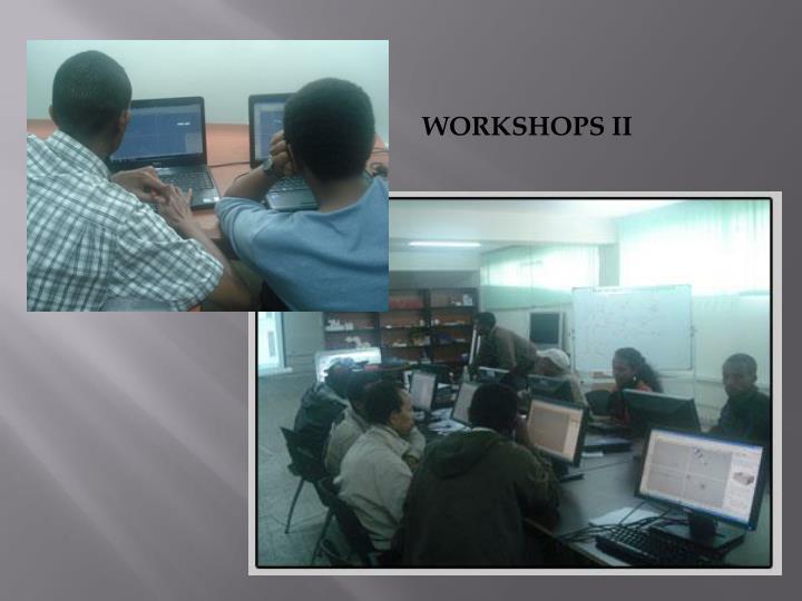 Workshops II