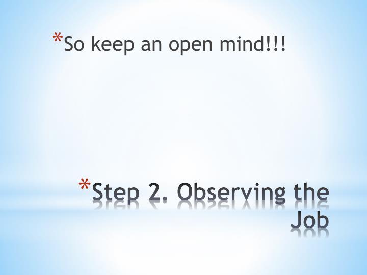 So keep an open mind!!!