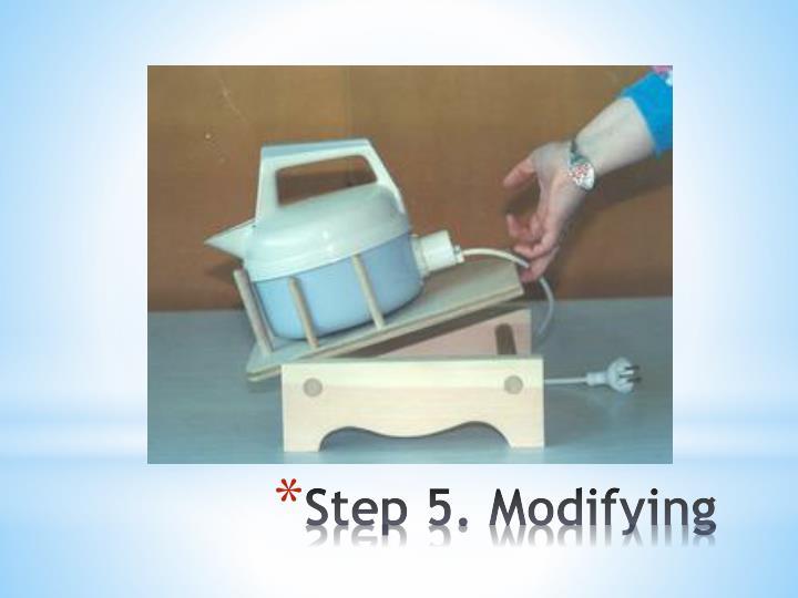 Step 5. Modifying