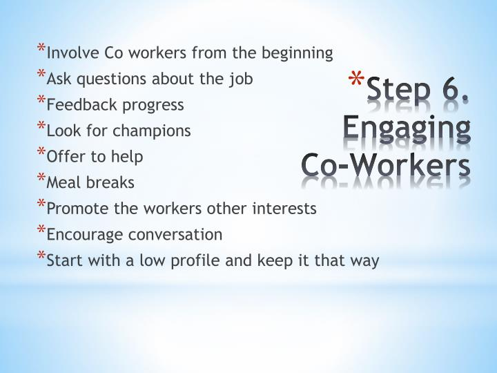 Involve Co workers from the beginning
