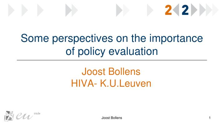 some perspectives on the importance of policy evaluation