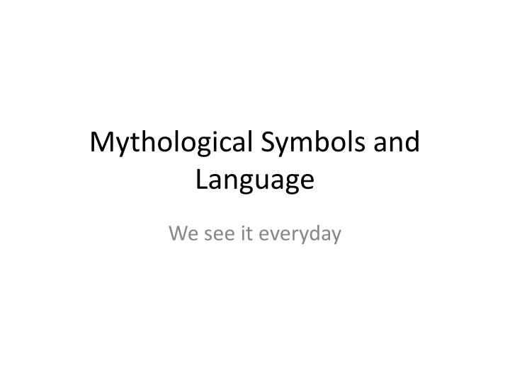 mythological symbols and language