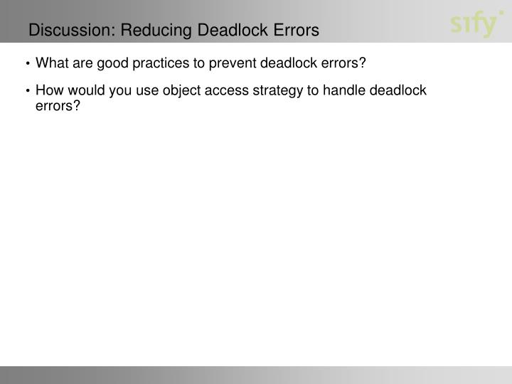 Discussion: Reducing Deadlock Errors