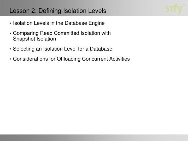 Lesson 2: Defining Isolation Levels
