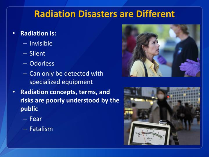 Radiation Disasters are Different