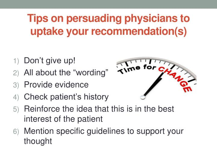 Tips on persuading physicians to uptake your recommendation(s)