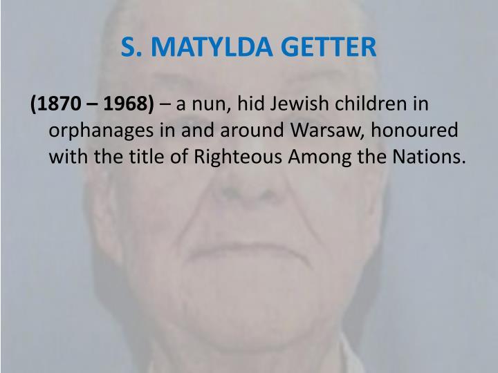 S. MATYLDA GETTER