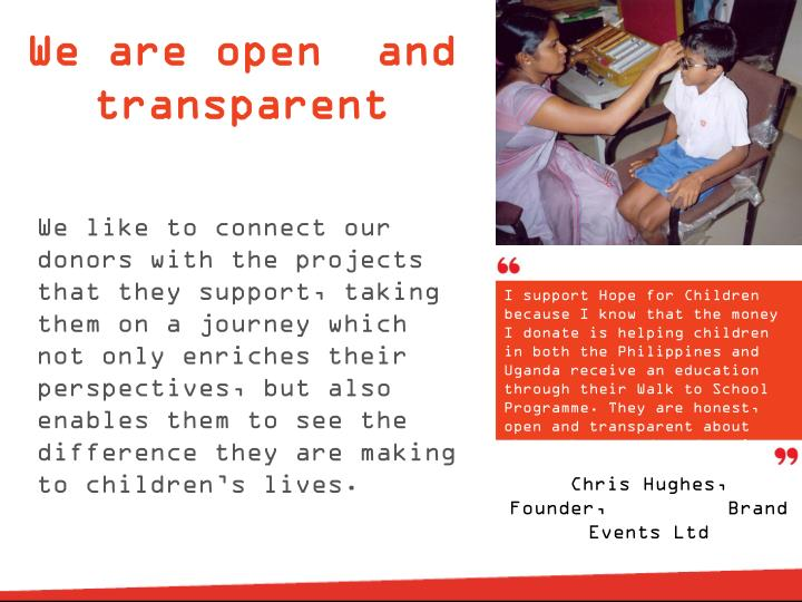 We are open  and transparent