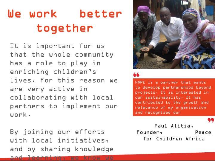 We work   better together