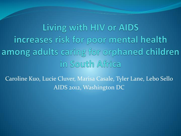 Living with HIV or AIDS