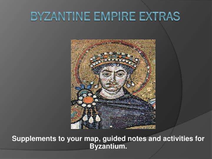 Supplements to your map, guided notes and activities for Byzantium.