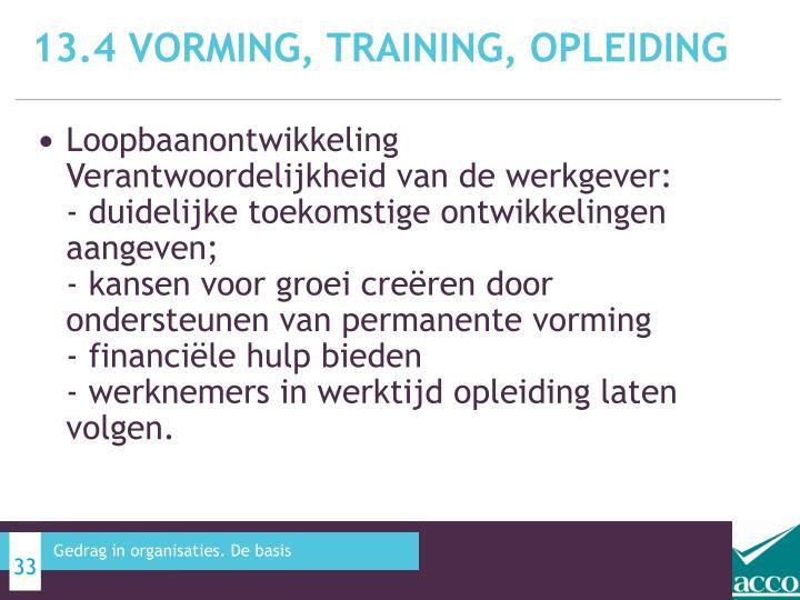 13.4 Vorming, training, opleiding