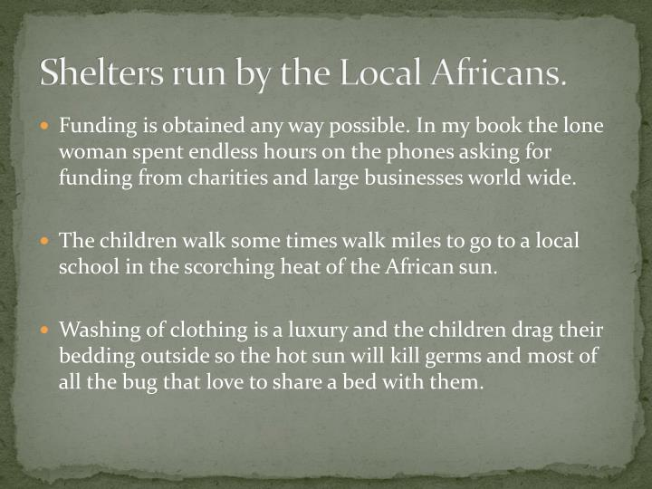 Shelters run by the Local Africans.