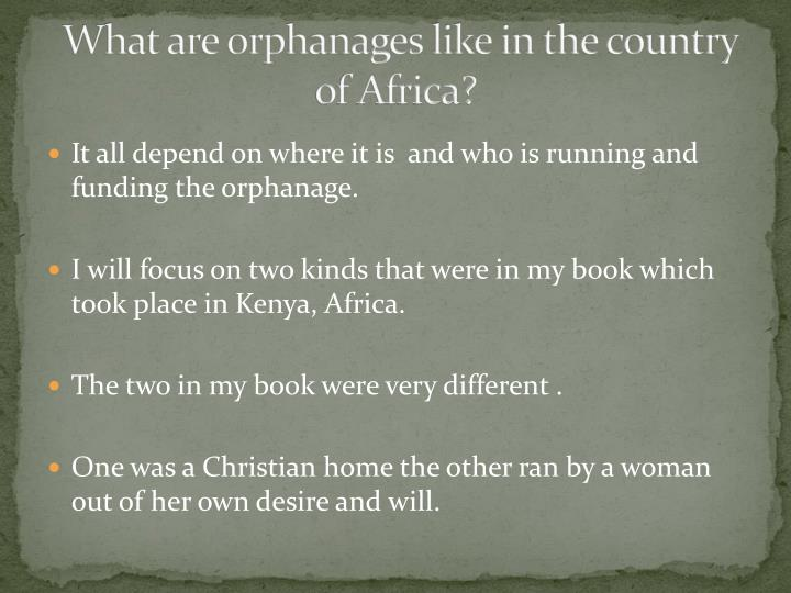 What are orphanages like in the country of Africa?