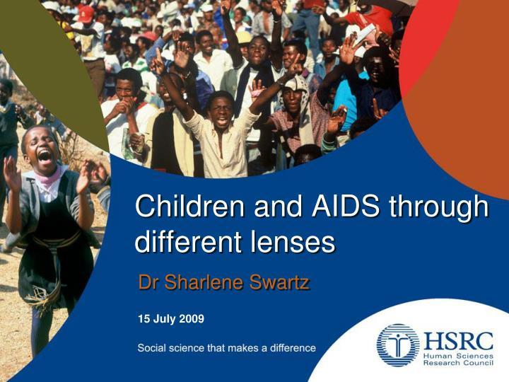 Children and aids through different lenses
