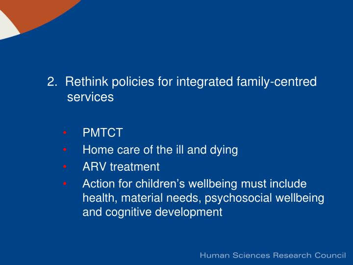 2.  Rethink policies for integrated family-centred services