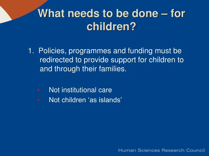 What needs to be done – for children?