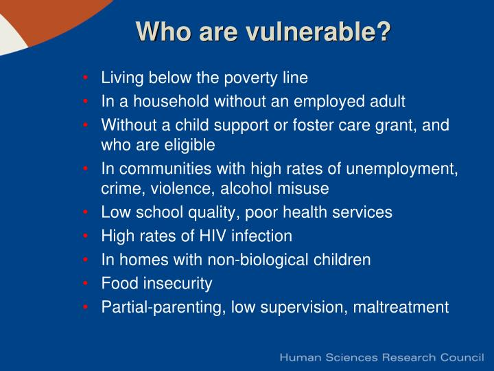 Who are vulnerable?