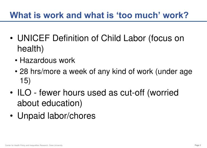 What is work and what is 'too much' work?