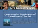 a presentation about the orphanage you will build with homes of hope india