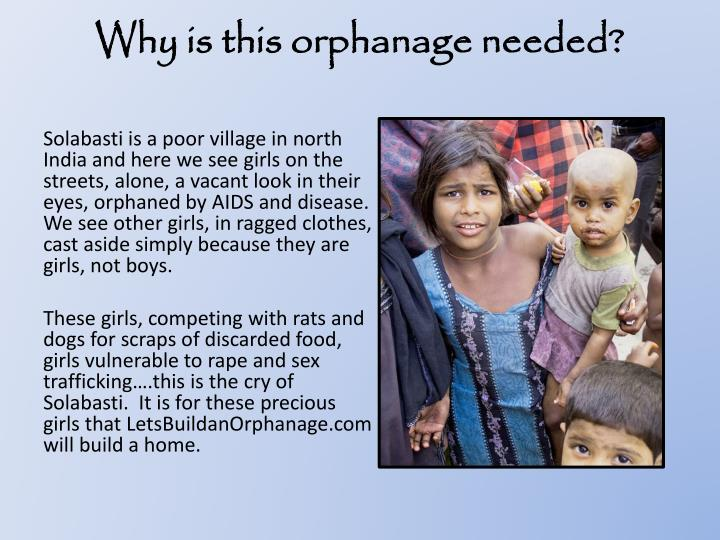 Why is this orphanage needed?