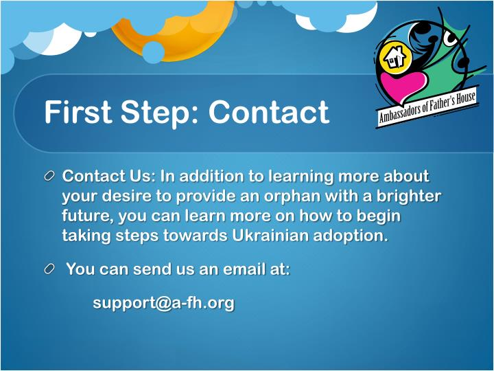 First Step: Contact
