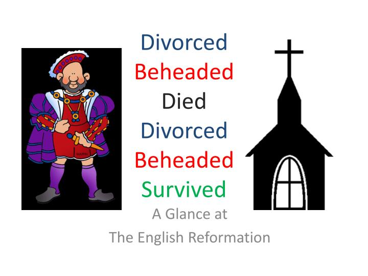 Divorced beheaded died divorced beheaded survived