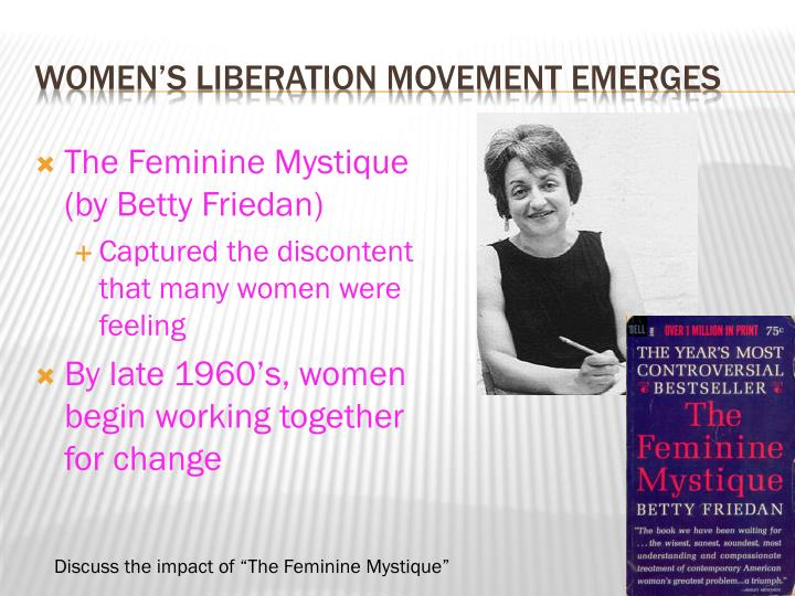 The Feminine Mystique (by Betty Friedan)