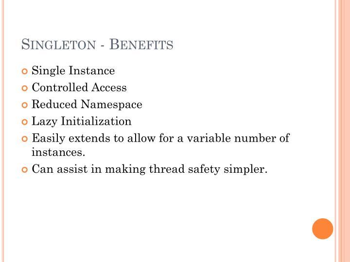 Singleton - Benefits