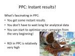 ppc instant results