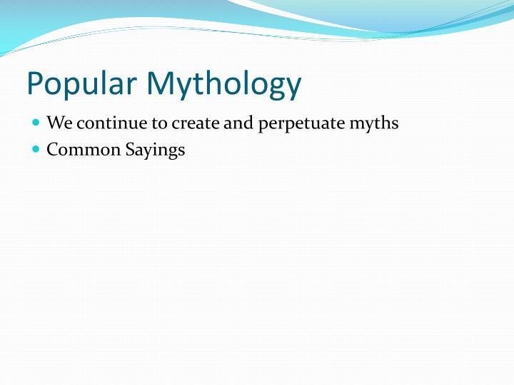 Popular Mythology