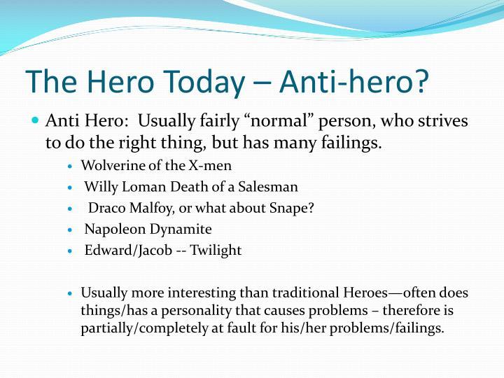 The Hero Today – Anti-hero?