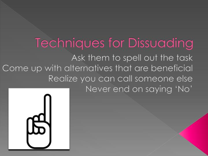 Techniques for Dissuading