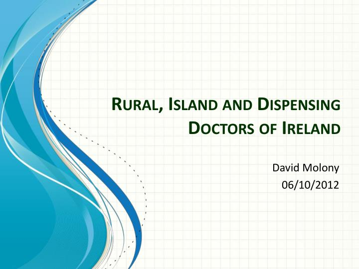 Rural island and dispensing doctors of ireland
