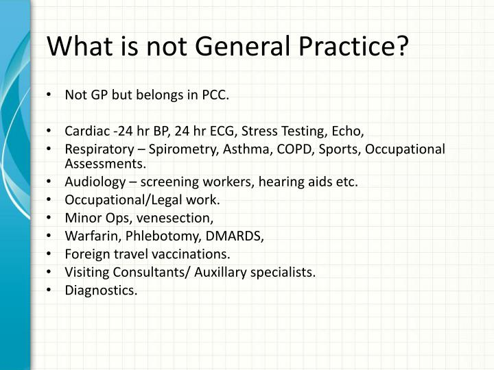 What is not General Practice?