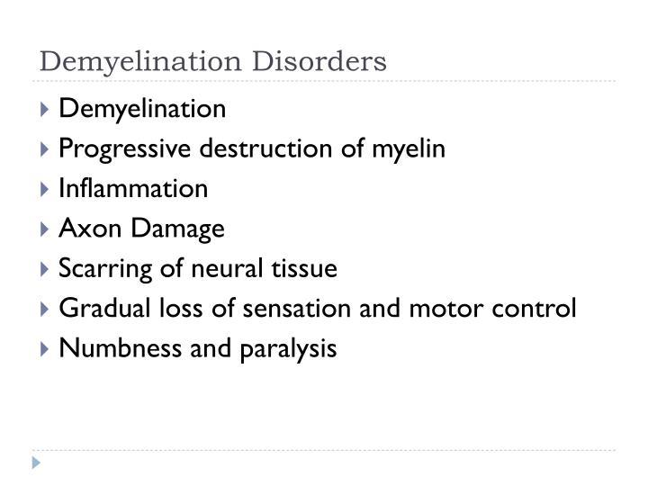 Demyelination