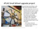 atlas small wheel upgrade project
