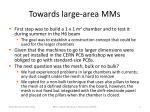 towards large area mms