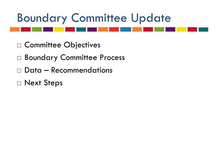 Boundary Committee Update