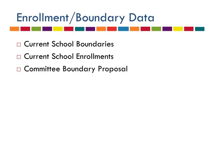 Enrollment/Boundary Data