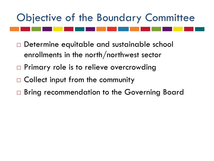 Objective of the Boundary Committee