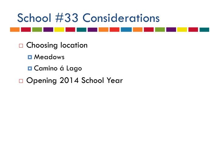 School #33 Considerations
