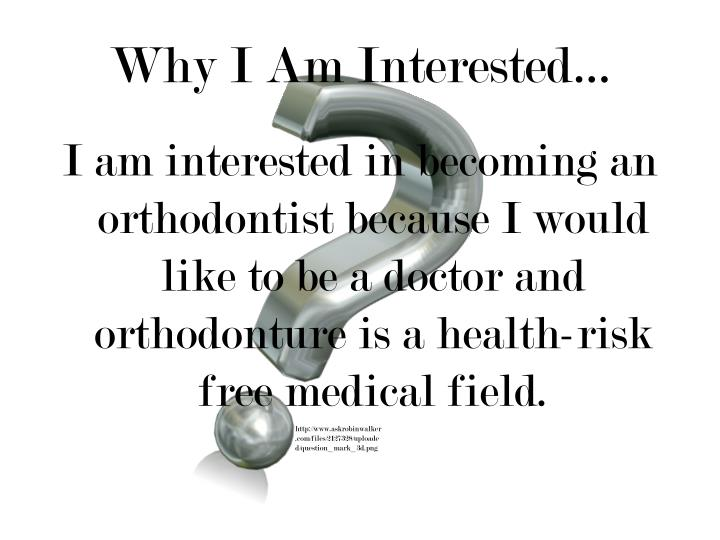 Why I Am Interested…