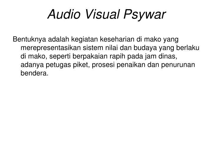 Audio Visual Psywar