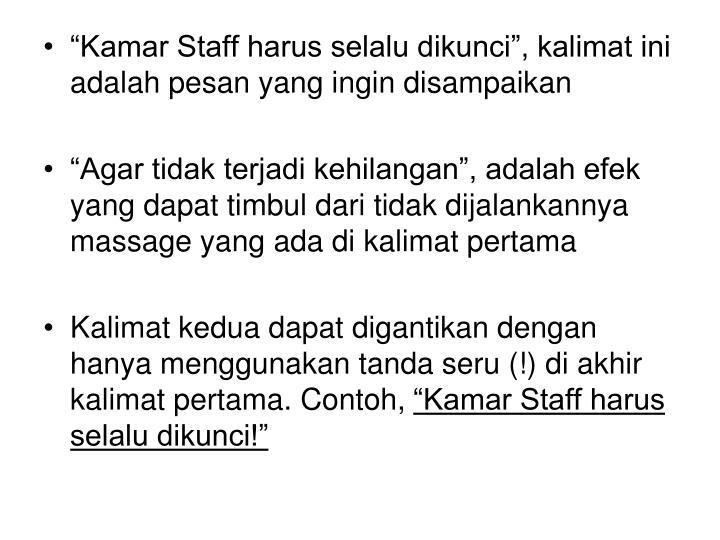 """""""Kamar Staff harus selalu dikunci"""", kalimat ini adalah pesan yang ingin disampaikan"""